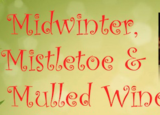 Midwinter, mistletoe & wine
